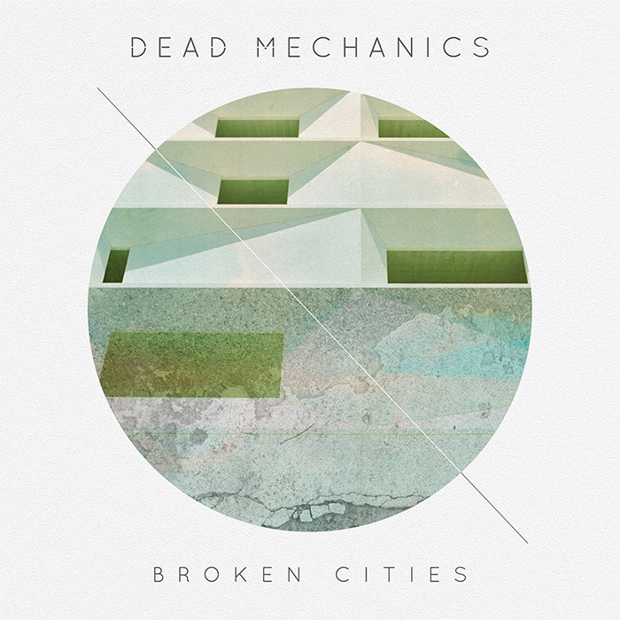 Dead Mechanics - Broken Cities album cover